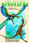 The Flying Dinosaurs: The Illustrated Guide to the Evolution of Flight - Philip J. Currie, Jan Sovak