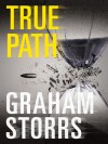 True Path - Graham Storrs