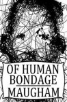 Of Human Bondage (Annotated) - W. Somerset Maugham