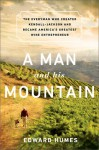 A Man and his Mountain: The Everyman who Created Kendall-Jackson and Became America�s Greatest Wine Entrepreneur - Edward Humes