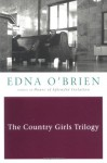 The Country Girls Trilogy and Epilogue - Edna O'Brien