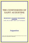 The Confessions of Saint Augustine (Webster's Spanish Thesaurus) - Augustine of Hippo