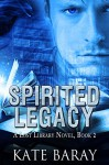 Spirited Legacy (Lost Library Book 2) - Kate Baray