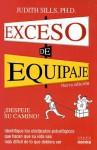 Exceso de Equipaje: Despeje su Camino - Judith Sills, Adriana de Hassan