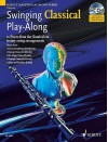 Swinging Classical Play Along: 12 Pieces From The Classical Era In Easy Swing Arrangements Clarinet Book/Cd (Schott Master Play Along Series) - Mark Armstrong, Hal Leonard Publishing Company