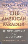 The American Paradox: Spiritual Hunger in an Age of Plenty - David G. Myers, Martin E. Marty