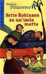 Sette Robinson su un'isola matta - Bianca Pitzorno, Chiara Carrer