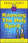 Bruce & Stan's Pocket Guide to Knowing the Holy Spirit: A User Friendly Approach - Bruce Bickel, Stan Jantz