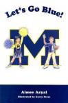 Let's Go Blue! M - Aimee Aryal