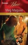 Caught on Camera (Harlequin Blaze #608) - Meg Maguire