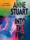 Into the Fire (MIRA) - Anne Stuart