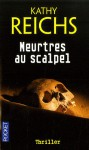 Meurtres Au Scalpel (French Edition) - Kathy Reichs