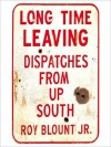 Long Time Leaving: Dispatches from up South (MP3 Book) - Roy Blount Jr., Counterpoint Staff