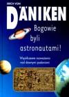 Bogowie byli astronautami! - Erich von Däniken