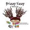Frizzy Tizzy Cleans Up - Wendy Hinbest