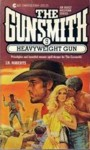 Heavyweight Gun - J R Roberts