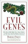 Evil Genes: Why Rome Fell, Hitler Rose, Enron Failed and My Sister Stole My Mother's Boyfriend - Barbara Oakley