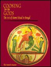 Cooking for the Gods: The Art of Home Ritual in Bengal - Michael W. Meister, Edward C. Dimock Jr., Pika Ghosh