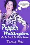 Pepper Wellington And The Case of the Missing Sausage - Tanya Eby
