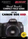David Busch's Compact Field Guide for the Canon EOS 60D - David D. Busch