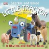 Sparkle and Shine: Little Tractor and Friends - Dawn Sirett, Fiona Gowen