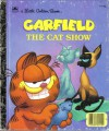 Garfield: The Cat Show (Golden Storyland) - Norma Simone, Golden Press