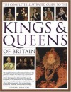 The Complete Illustrated Guide to the Kings & Queens of Britain - Charles Phillips, John Haywood