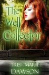 The Well Collector - Trish Marie Dawson