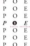 Poe Poe Poe Poe Poe Poe Poe - Daniel Hoffman