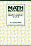 Math by All Means: Multiplication, Grade 3 - Marilyn Burns