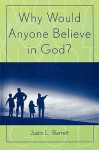 Why Would Anyone Believe in God? (Cognitive Science of Religion) - Justin L. Barrett