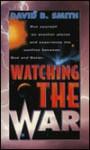 Watching the War - David B. Smith