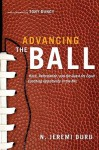 Advancing the Ball: Race, Reformation, and the Quest for Equal Coaching Opportunity in the NFL (Law and Current Events Masters) - N. Jeremi Duru, Tony Dungy
