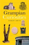 Grampian Curiosities - Robert Smith