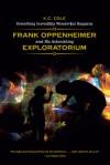 Something Incredibly Wonderful Happens: Frank Oppenheimer and His Astonishing Exploratorium - K.C. Cole, Murray Gell-Man
