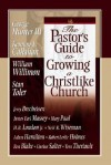The Pastor's Guide to Growing a Christlike Church - George G. Hunter III, John C. Maxwell, H.B. London Jr.