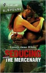 Seducing the Mercenary - Loreth Anne White