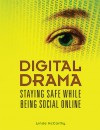 Digital Drama Staying Safe While Being Social Online - Linda McCarthy