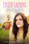 Entertaining Angels - Emerald Barnes