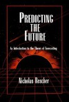 Predicting the Future: An Introduction to the Theory of Forecasting - Nicholas Rescher
