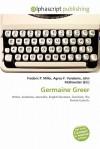 Germaine Greer - Agnes F. Vandome, John McBrewster, Sam B Miller II