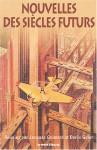 Nouvelles Des Siècles Futurs: 80 Histoires De Science Fiction - Jacques Goimard, Boris Vian, Joseph Kessel