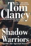 Shadow Warriors: Inside the Special Forces (Commanders) - Tom Clancy, Tony Koltz, Carl Stiner