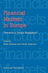 Financial Markets in Europe: Towards a Single Regulator - Mads Andenas