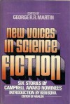 New Voices in Science Fiction: Stories by Campbell Award Nominees - George R.R. Martin, George Alec Effinger, Jerry Pournelle, Robert Thurston, Lisa Tuttle, Ruth Berman