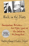 Walk in My Shoes: Conversations between a Civil Rights Legend and his Godson on the Journey Ahead - Andrew Young, Kabir Sehgal, Bill Clinton