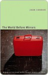 World Before Mirrors - Joan Connor
