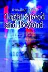 Light Speed And Beyond - William E. Adams