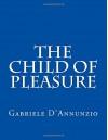 The Child of Pleasure - Gabriele D'Annunzio