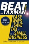 Beat the Taxman 2007: Easy Ways to Save Tax in Your Small Business, 2007 Edition for the 2006 Tax Year - Stephen Thompson